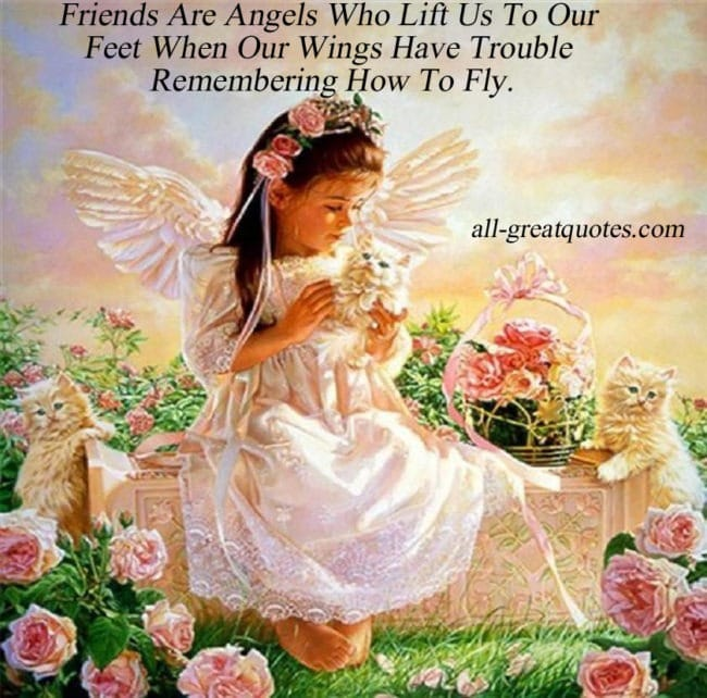 Friends Are Angels Who Lift Us To Our Feet -- Picture Quotes