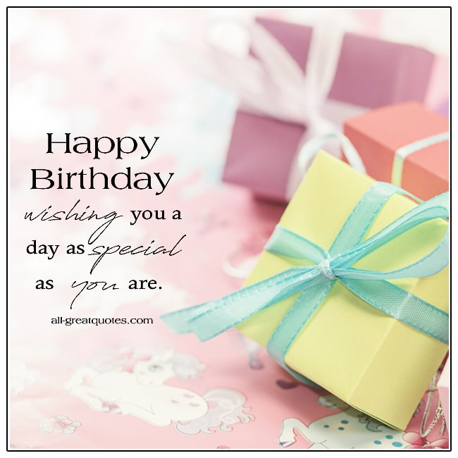 Happy Birthday Wishing You A Day As Special As You Are Birthday Cards