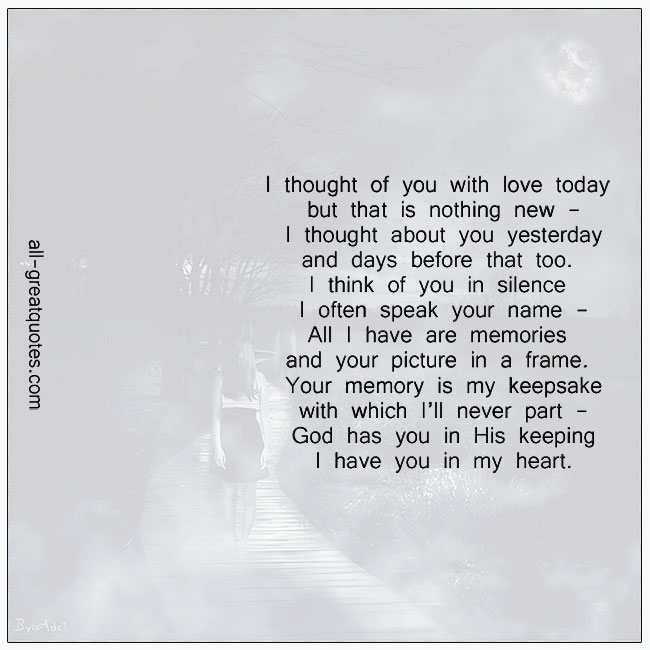 I thought of you with love today but that is nothing new memorial poem cards for facebook
