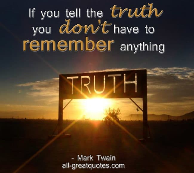 If you tell the truth you don't have to remember anything - Mark Twain - Positive - Inspirational - Picture Quotes On - Facebook- Picture Quotes -- Positive Quotes -- positive thinking quotes -- positive attitude quotes -- positive quotes about life -- inspirational quotes with pictures -- motivational quotes with pictures]