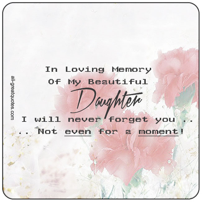 In Loving Memory Of My Beautiful Daughter Grief Quote Card