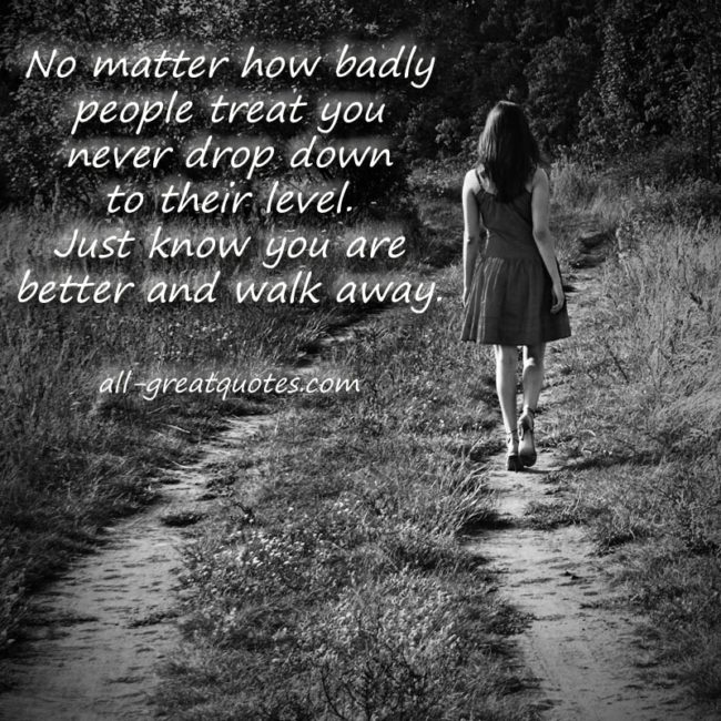 No Matter How Badly People Treat You Picture Quotes