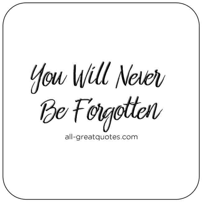 you will never be forgotten grief quotes