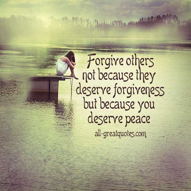 Forgive-others-not-because-they-deserve-forgiveness-Picture-Quotes-About-Life