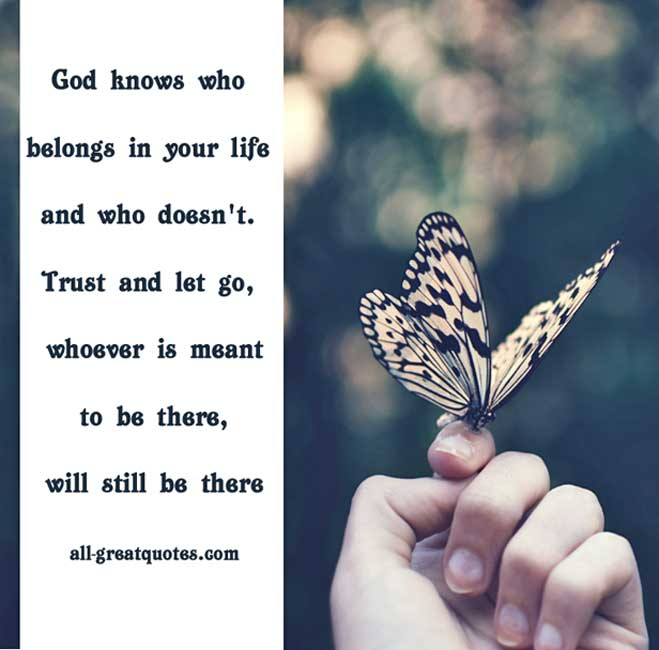 God-knows-who-belongs-in-your-life-and-who-doesnt-Picture-Quotes-About-Life