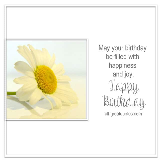 Happy Birthday May you birthday be filled with happiness Birthday Card Pictures