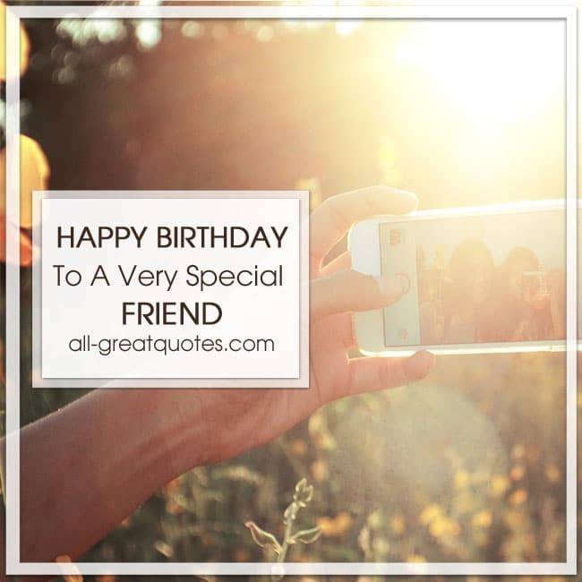 Happy Birthday To A Very Special Friend Birthday Picture Cards