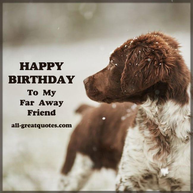 Happy Birthday To My Far Away Friend