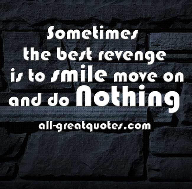 Sometimes-the-best-revenge-is-to-smile-and-move-on-picture-quotes