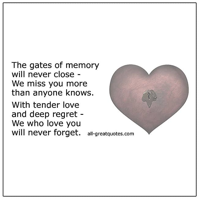 The Gates Of Memory Will Never Close We Miss You More Grief Verse
