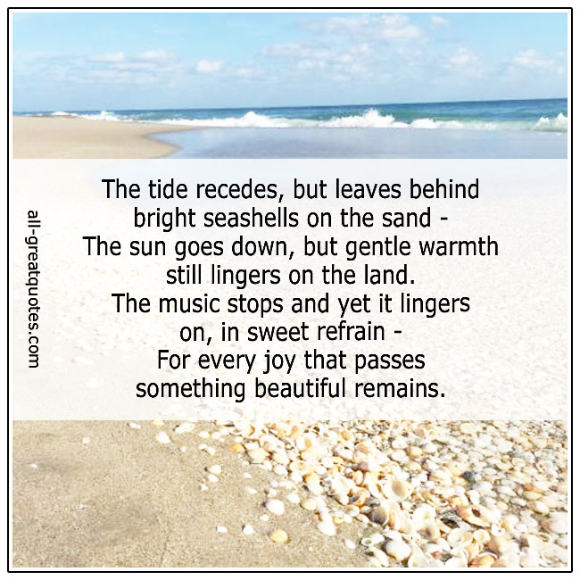 The Tide Recedes But Leaves Behind Bright Seashells On The Sand Grief Poems