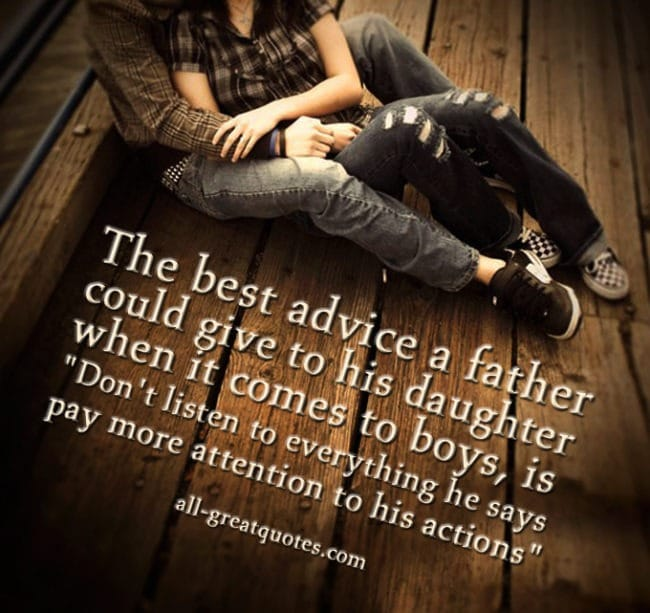 The best advice a father could give to his daughter when it comes to boys - Picture Quotes
