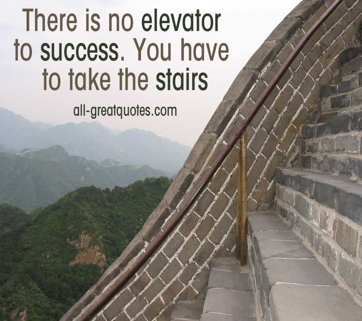 There-is-no-elevator-to-success-You-have-to-take-the-stairs-Picture-Quotes
