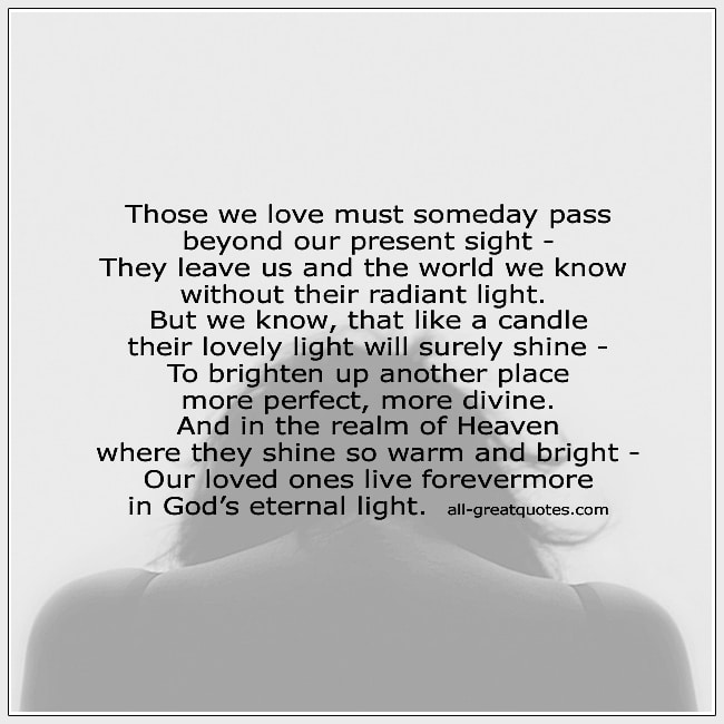 Those We Love Must Someday Pass Beyond Our Present Sight Grief Poems