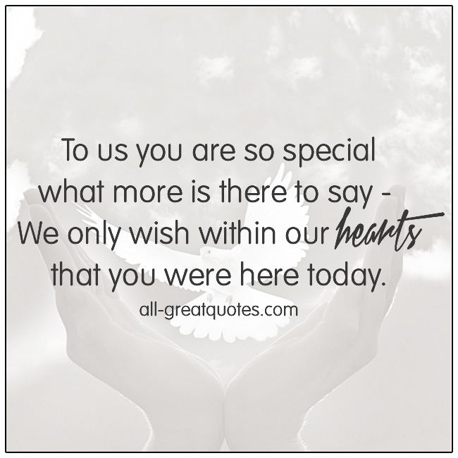 To Us You Are So Special What More Is There To Say Grief Verses
