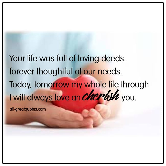 Your Life Was Full Of Loving Deeds Grief Poems
