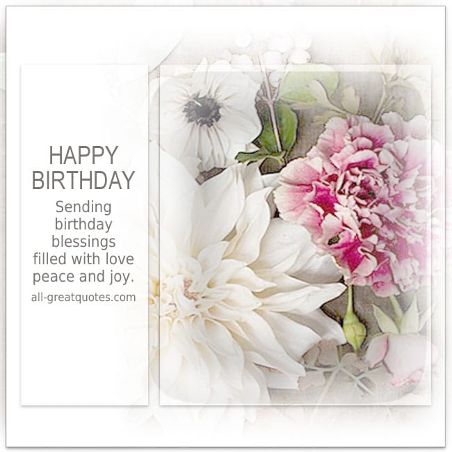 happy birthday sending birthday blessings filled with love peace and joy