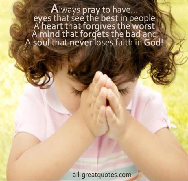 Picture Quotes - Always pray to have eyes that see the best in people