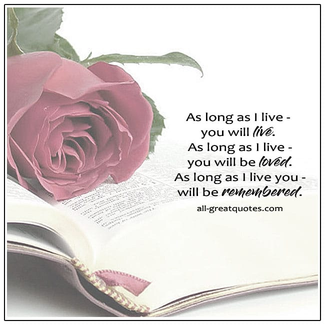 As Long As I Live You Will Live Grief Quotes About Grief