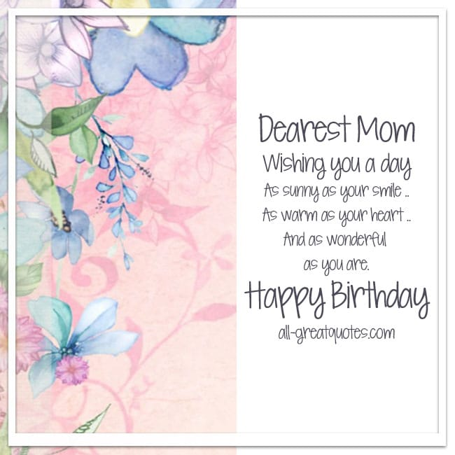 Dearest Mom Wishing you a day, as sunny as your smile