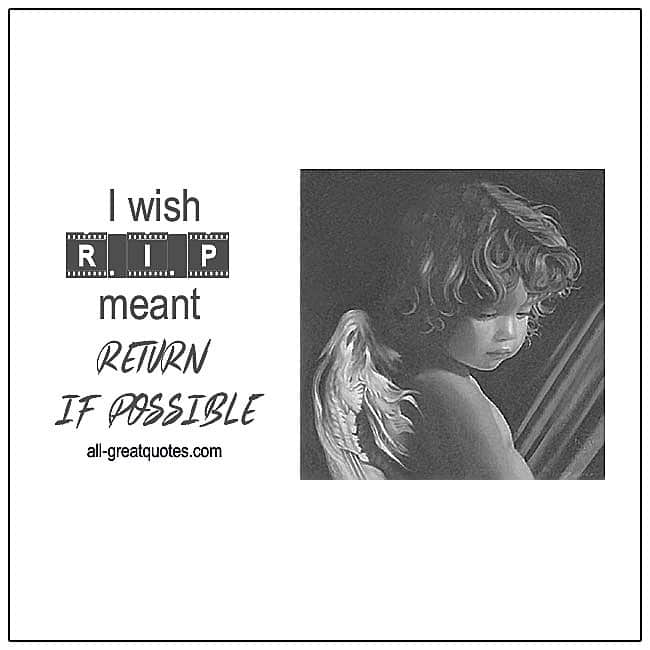 I Wish R.I.P Meant Return If Possible Grief Loss Quotes About Death