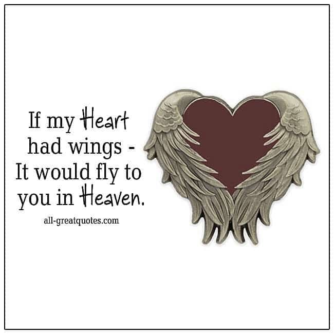 If My Heart Had Wings It Would Fly To You In Heaven Grief Quotes