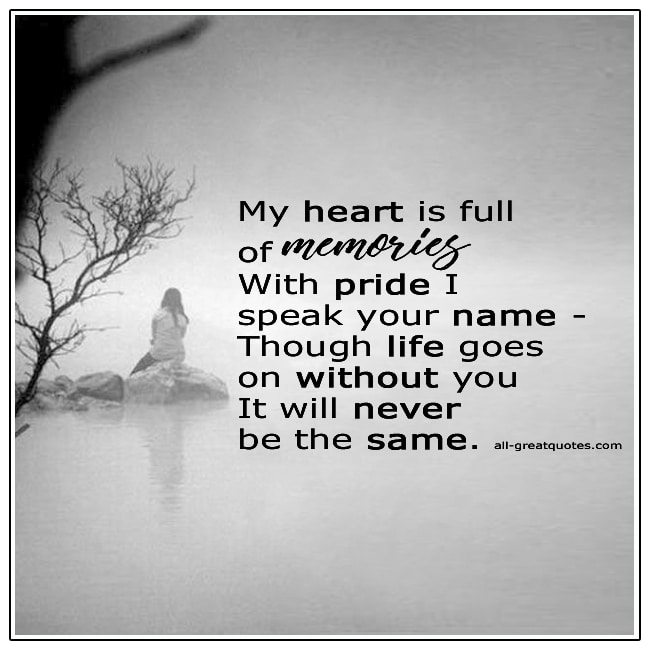 My Heart Is Full Of Memories With Pride I Speak Your Name Grief Verse