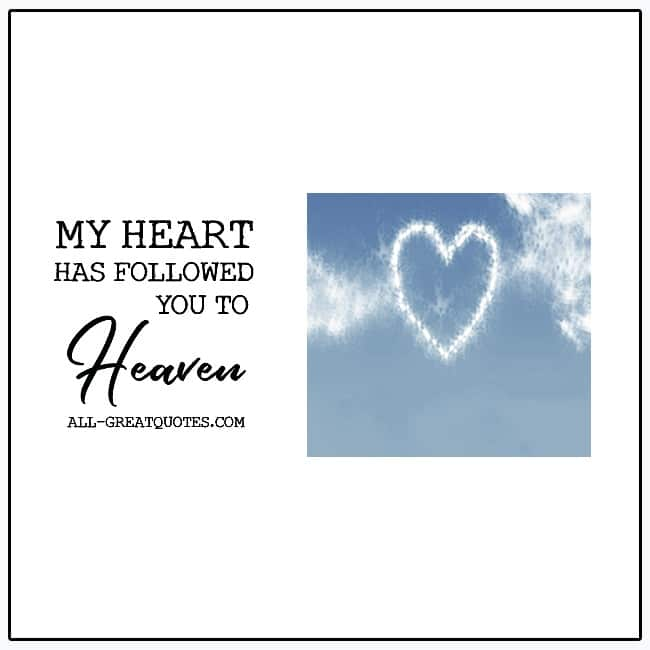 My Heart Has Followed YOU To Heaven - In Loving Memory - Remembrance Cards