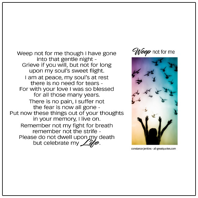 Funeral Card Poems | Weep not for me though I am gone into the gentle night