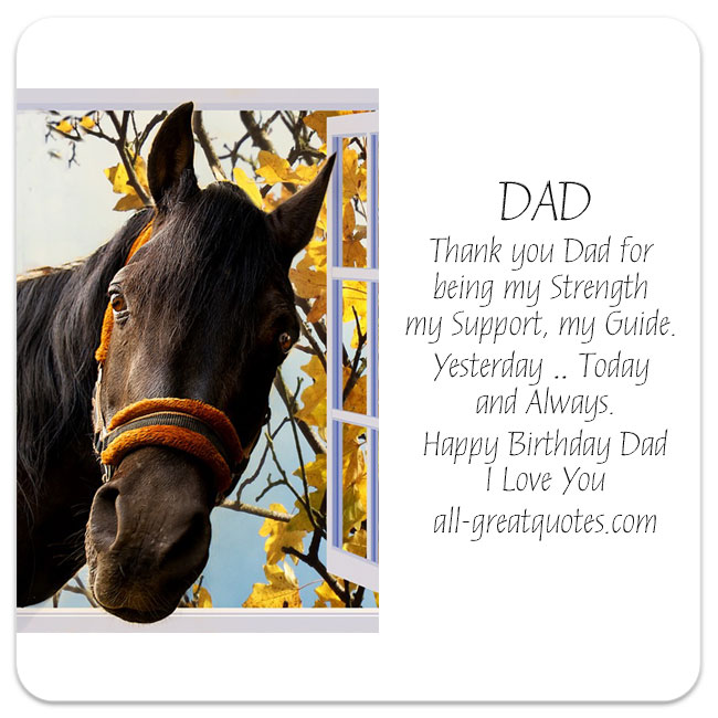 DAD Thank You Dad For Being My Strength Support Guide Yesterday Today And Always Happy Birthday I Love Share Free Cards