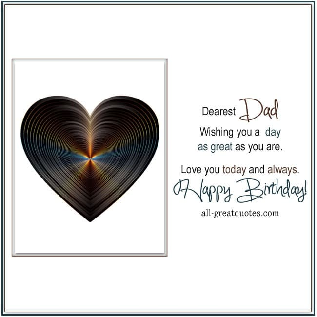 Happy Birthday Dad I Love You – Happy Birthday Cards for Dad