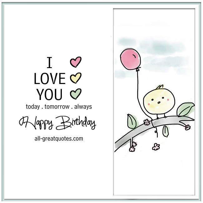 I Love You Today Tomorrow Always Happy Birthday