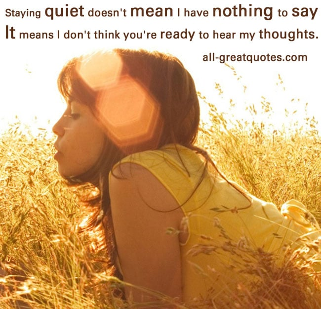 Picture Quotes Staying Quiet Doesn't Mean I Have Nothing To Say