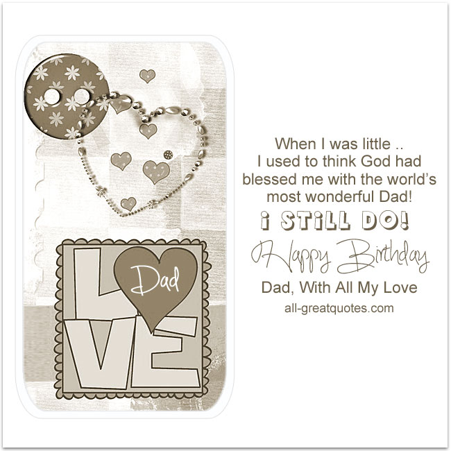Free-Birthday-Cards-For-Dad-I-Used-To-Think-I-Had-The-Worlds-Most-Wonderful-Dad-I-Still-Do