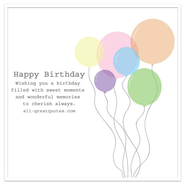 Happy Birthday - Wishing you a Birthday filled with sweet moments and wonderful memories to cherish always.
