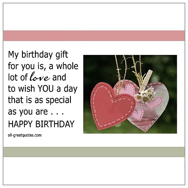 My Birthday Gift For You Is A Whole Lot Of Love 650 x 650