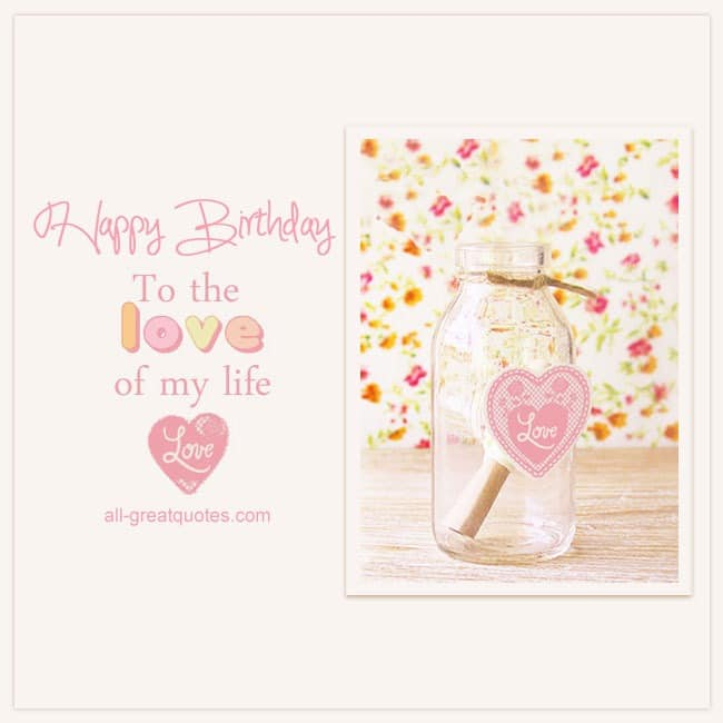 Happy-Birthday-To-The-Love-Of-My-Life-Happy-Birthday-Love-Cards