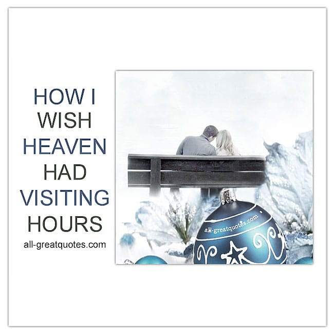 How I Wish Heaven Had Visiting Hours Christmas In Heaven Cards