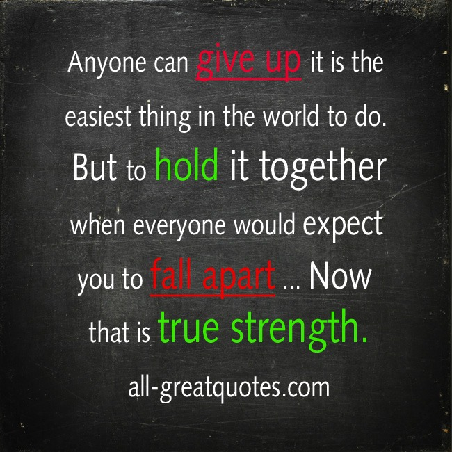 Picture Quotes - Anyone can give up it is the easiest thing in the world to do