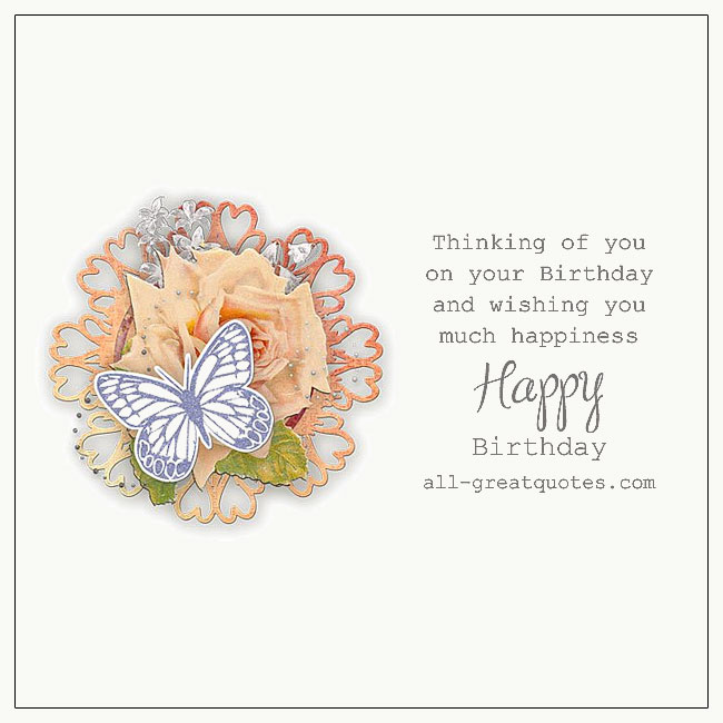 Thinking-Of-You-On-Your-Birthday-And-Wishing-You-Much-Happiness-Happy-Birthday