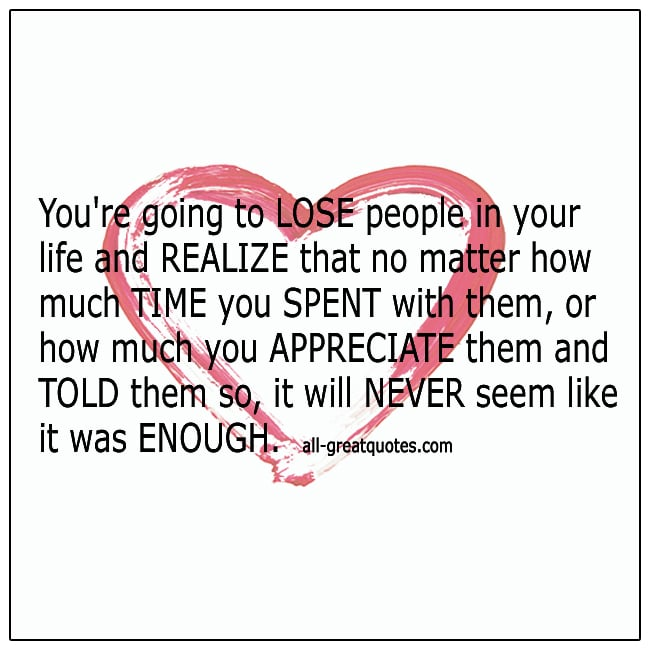 Youre Going To Lose People In Your Life And Realize Grief Quotes