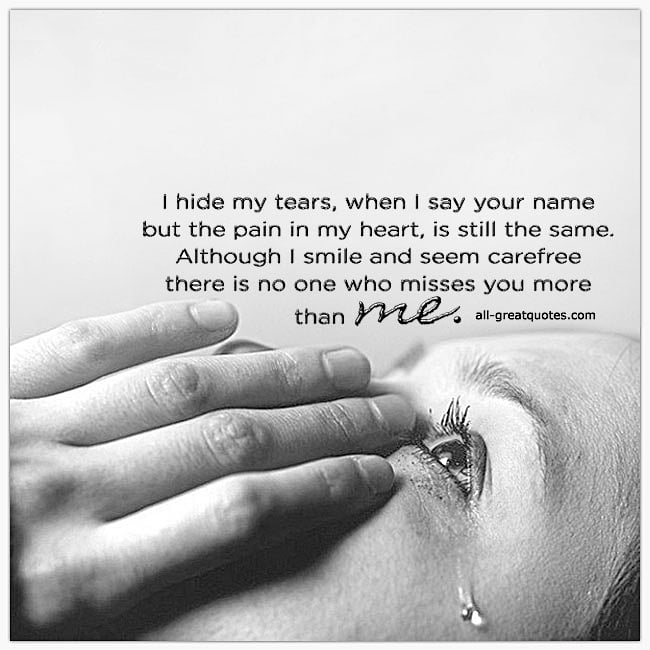 I Hide My Tears When I Say Your Name But The Pain In My Heart Grief Verses