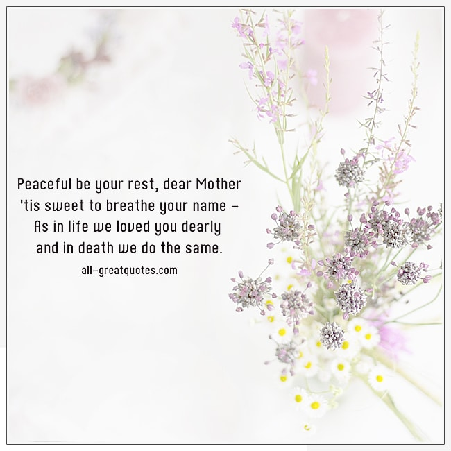 Peaceful Be Your Rest Dear Mother In Heaven Cards