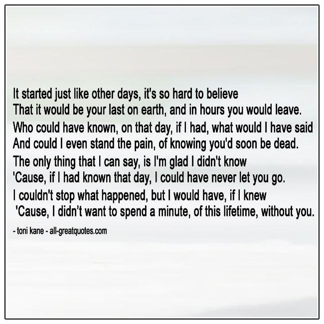 It Started Just Like Other Days Its So Hard To Believe Grief Poem By Toni Kane