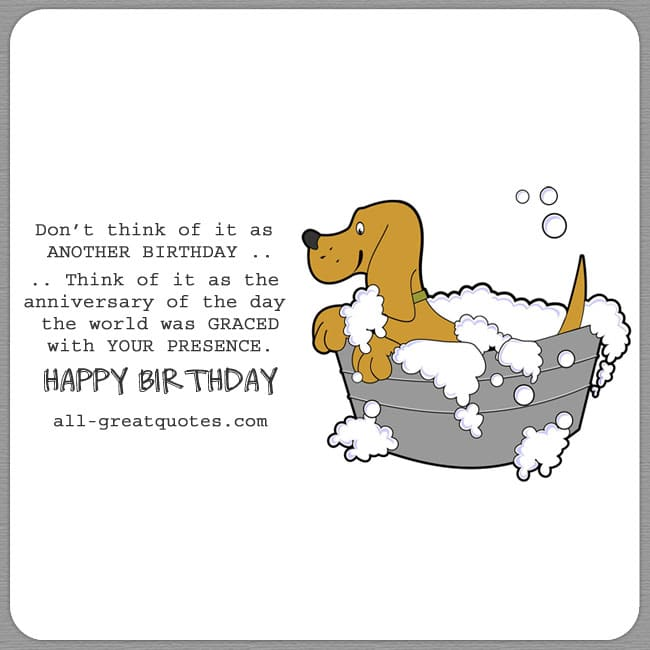 Free-Funny-Birthday-Cards-Dont-think-of-it-as-another-birthday-graced-with-your-presence