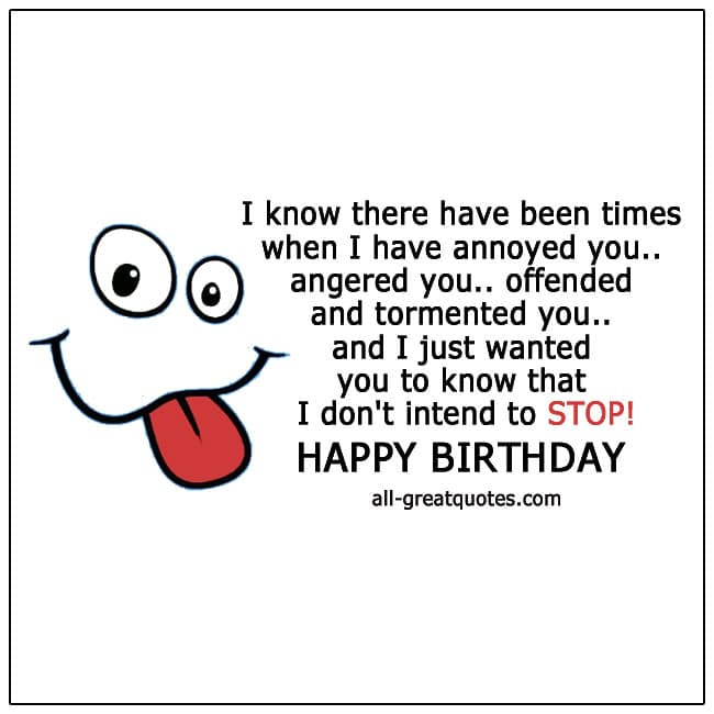 Times When I Have Annoyed You Offended You Fun Birthday Cards