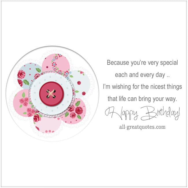 Because youre very special each and every day free birthday cards