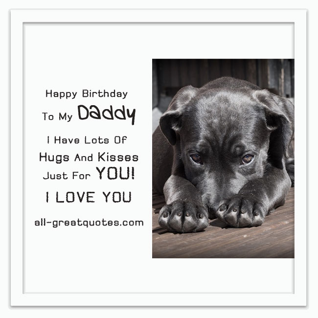 Happy Birthday To My Daddy I Love You