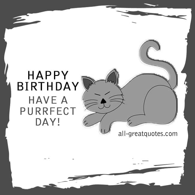 Happy Birthday - Have A Purrfect Day | Free Birthday Cards