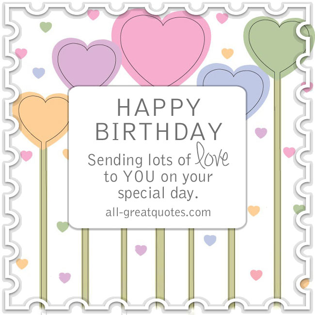 Happy Birthday Sending Lots Of Love To You On Your Special Day